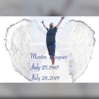 Martin Vasquez  July 23 1965  July 28 2019